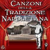 Canzoni della Tradizione Napoletana, Vol. 9 by Various Artists