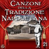 Canzoni della Tradizione Napoletana, Vol. 21 by Various Artists