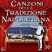 Canzoni della Tradizione Napoletana, Vol. 16 by Various Artists