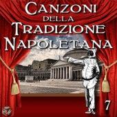 Canzoni della tradizione napoletana, Vol. 7 by Various Artists