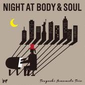 Night at Body and Soul by Tsuyoshi Yamamoto