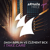 I Take Care by Dash Berlin