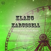 Klang Karussell, Vol. 3 (Best of Melodic House Music) by Various Artists