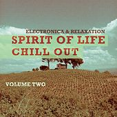 Spirit Of Life - Chill Out, Vol. 2 (Soulful Heartwarming Relaxed & Chilled Lay Back Music) by Various Artists