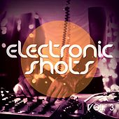 Electronic Shots, Vol. 3 (Deep & Electro House Shots) by Various Artists