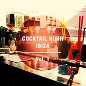 Cocktail Hour - Ibiza, Vol. 1 (Best Of Balearic Bar Lounge Music) by Various Artists