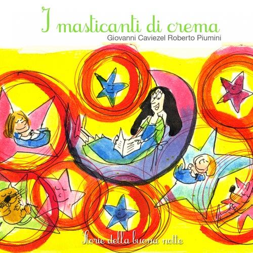 I masticanti di crema (Storie della buonanotte) by Giovanni Caviezel