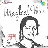 Magical Voice: Geeta Dutt by Geeta Dutt