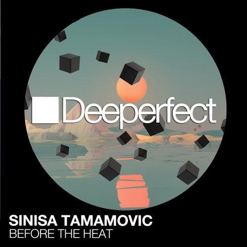 Before the Heat by Sinisa Tamamovic
