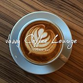 Jazzy Coffee Lounge, Vol. 1 (Finest Smooth Jazz & Bar Lounge Music) by Various Artists