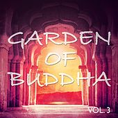 Garden of Buddha, Vol. 3 (Best Relax, Meditation Yoga & SPA Tunes) by Various Artists