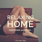 Relaxing Home, Vol. 1 (Finest Mix Of Relaxing House & Lounge Music) by Various Artists