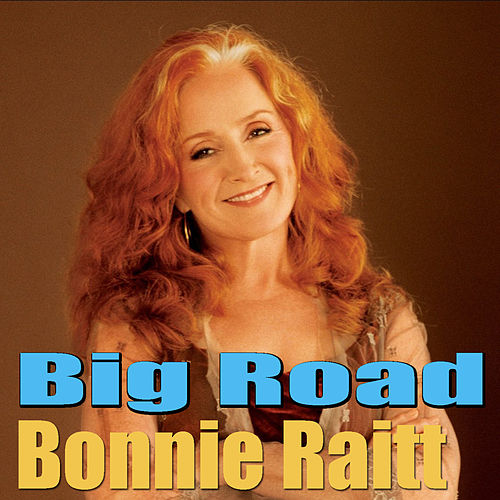 Big Road (Live) von Bonnie Raitt