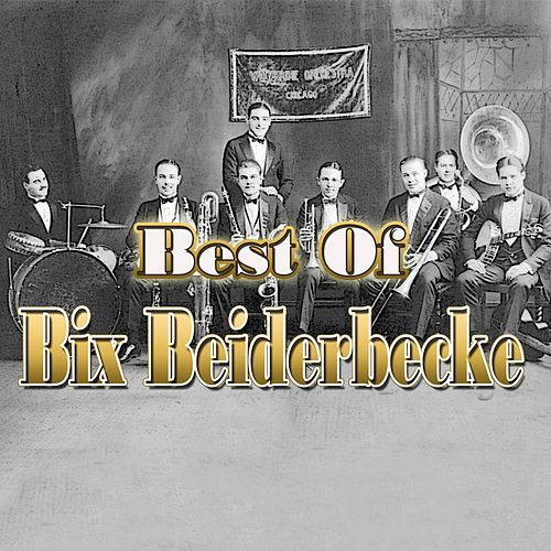 Best of Bix Beiderbecke by Bix Beiderbecke