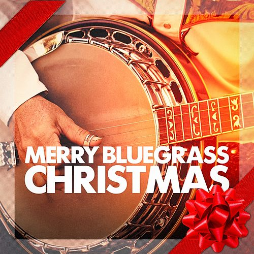 Merry Bluegrass Christmas by Bluegrass Christmas Jamboree