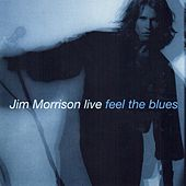 Feel the Blues von Jim Morrison