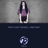 Baby Baby by Pasta (Tasty Sound)