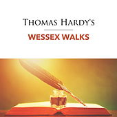 Thomas Hardy's Wessex Walks by Various Artists