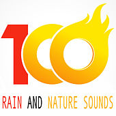 100 Rain and Nature Sounds by Various Artists