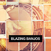 Blazing Banjos by Various Artists