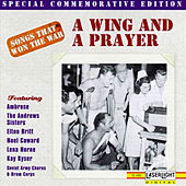 Songs That Won The War: (A Wing And A Prayer) by Various Artists