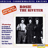 Songs That Won The War: (Rosie The Riveter) by Various Artists