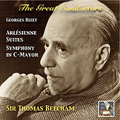 The Great Conductors: Sir Thomas Beecham Conducts Georges Bizet's L'Arlésienne Suites & Symphony in C Major (Remastered 2015) von Various Artists