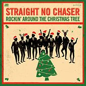 Rocking Around The Christmas Tree / Winter Wonderland by Straight No Chaser