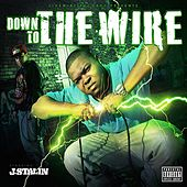 Down to the Wire by J-Stalin