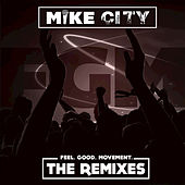 Feel Good Movement: The Remixes by Mike City