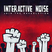 Join the Raveolution by Interactive Noise