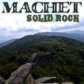 Solid Rock by Machet