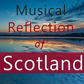 Musical Reflection of Scotland by Various Artists