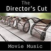 The Director's Cut: Movie Music by Various Artists