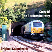 Story of the Borders Railway (Original Soundtrack) by Various Artists