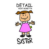 Sister (feat. Boretta) by Detail