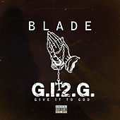 Give It To God (G.I.2.G.) by Blade