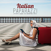 Italian Paparazzi: Uptempo Jazz and Cocktail Music by Various Artists