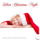 Silent Christmas Night: Relaxing Christmas Melodies to put Babies at Sleep by Sleep Music Lullabies