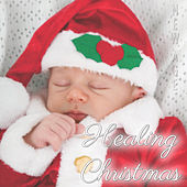 Healing Christmas: New Age Lullabies for Relaxation at Christmas by Sleep Music Lullabies