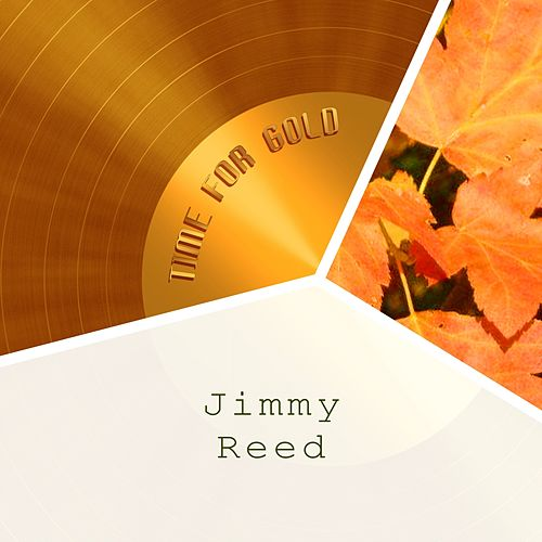 Time For Gold von Jimmy Reed