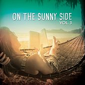 On The Sunny Side, Vol. 3 (Sunny Side up Relax Tunes) by Various Artists