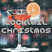 Cocktail Christmas: Lounge Music Playlist for Parties by Christmas Songs
