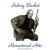 Remastered Hits (All Tracks Remastered 2015) by Sidney Bechet