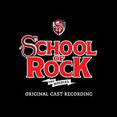 School of Rock - The Musical (Original Cast Recording) by The Original Broadway Cast Of School Of Rock