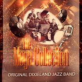 The Mega Collection by Original Dixieland Jazz Band