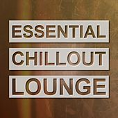 Essential Chillout Lounge by Various Artists