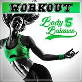 Workout - Body Balance, Vol. 5 by Various Artists