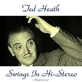 Swings in Hi-Stereo (Remastered 2015) by Ted Heath