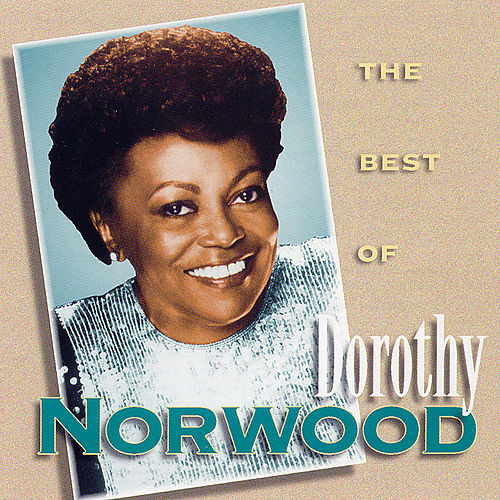 The Best Of Dorothy Norwood by Dorothy Norwood